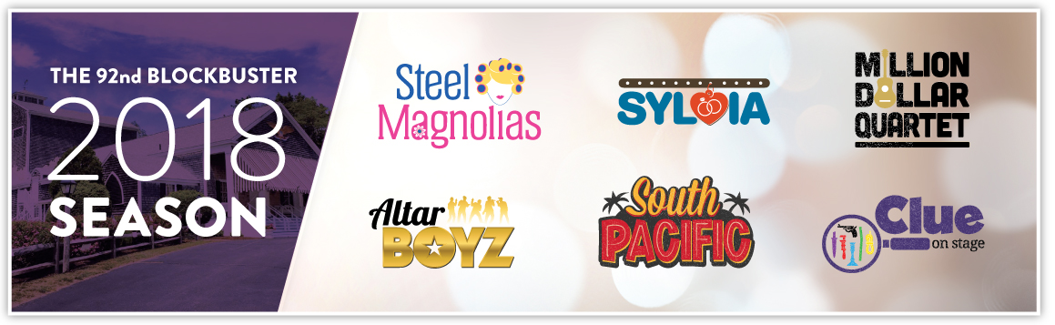 2018 Blockbuster Season Lineup for Cape Playhouse showing Steel Magnolias, Sylvia, Million Dollar Quarter, Altar Boyz, South Pacific, and Clue on Stage | Brewster By the Sea Cape Cod Inn | Brewster, MA